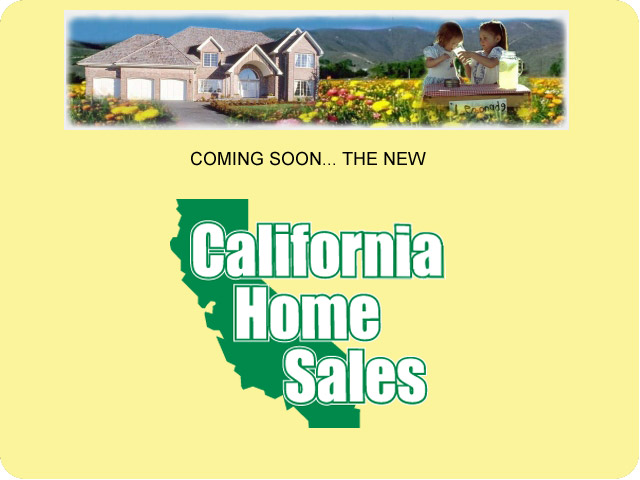 Coming Soon... The New California Home Sales